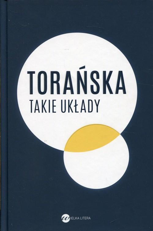 Takie układy Reportaże z lat 1970-1983 Teresa Tora