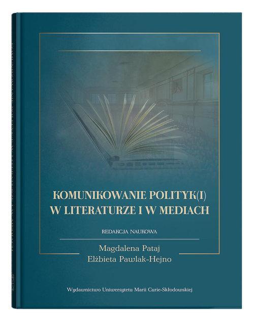 Komunikowanie polityk(i) w literaturze i mediach