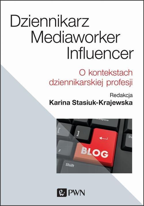 Dziennikarz, mediaworker, influencer Krajewska