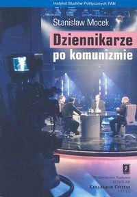 Dziennikarze po komunizmie Stanisław Mocek