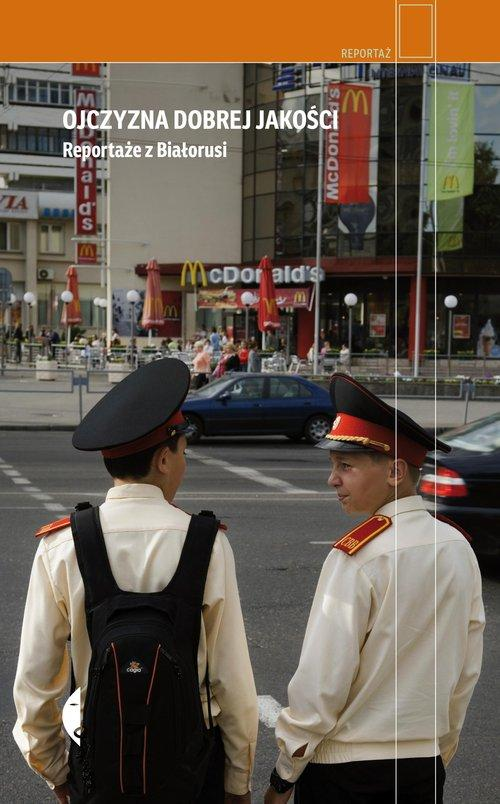 Ojczyzna dobrej jakości Reportaże z Białorusi