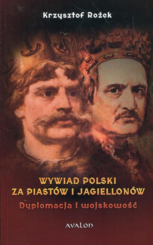 Wywiad Polski za Piastów i Jagiellonów K. Rożek