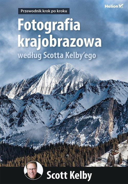 Fotografia krajobrazowa według Scotta Kelbyego