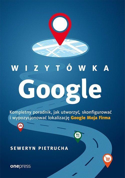 Wizytówka Google Kompletny poradnik jak utworzyć,