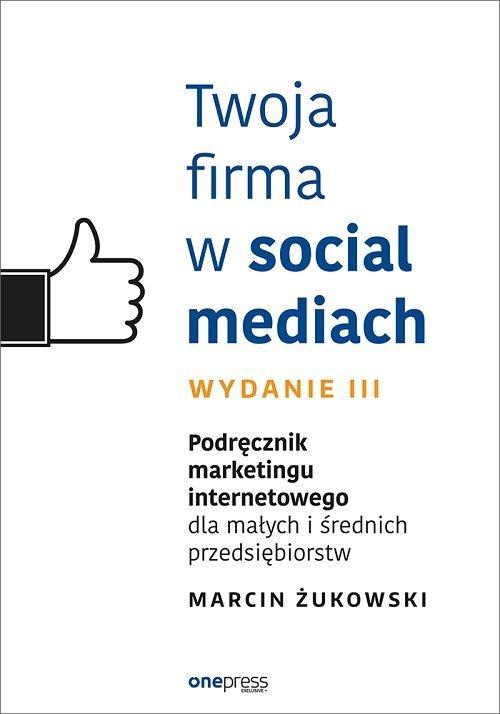Twoja firma w social mediach Marcin Żukowski