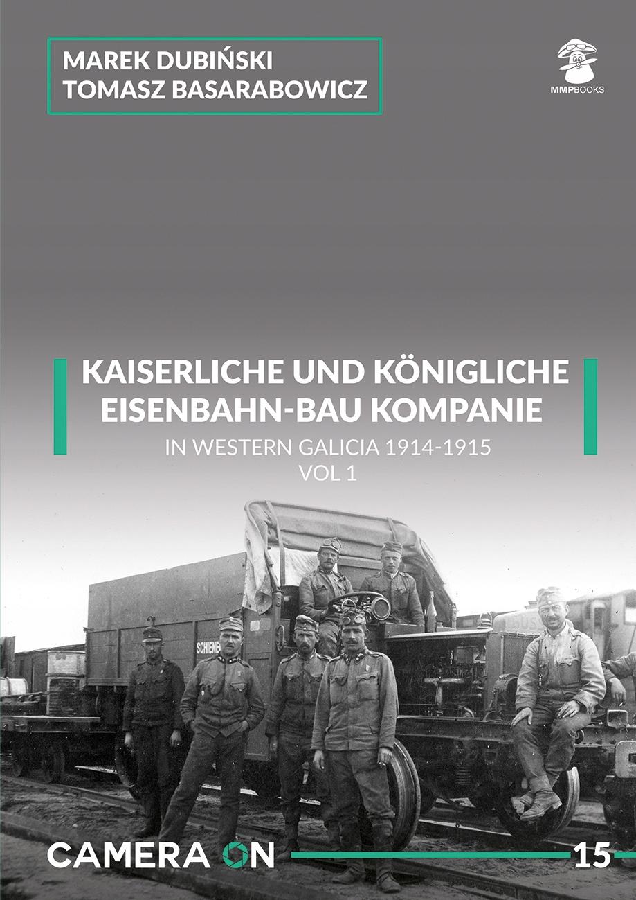 K.U.K. Eisenbahn-bau comp. V Galícii 1914-15 časť 1
