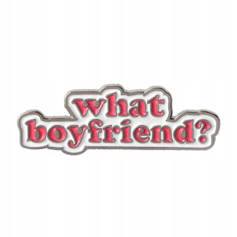 Pins Przypinka Napis różowy mały What Boyfriend?