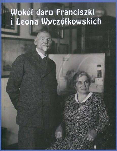 Wokół daru Wyczółkowski Franciszka Leon