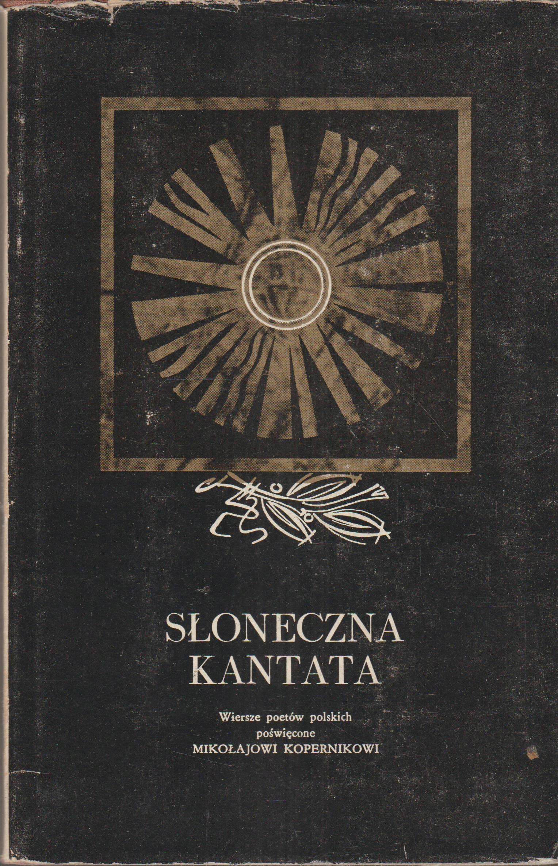 Słoneczna Kantata Wiersze Poświęcone Kopernikowi