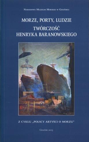 Morze porty ludzie Twórczość Henryk Baranowski