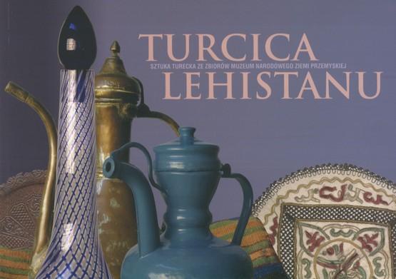Turcica Lehistanu. Sztuka turecka w Polsce