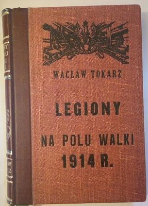 TOKARZ LEGIONY NA POLU WALKI 1914 WOJNA PIOTRKÓW