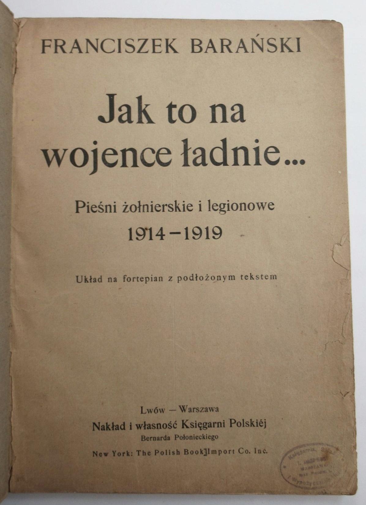 Jak to na wojence... PIEŚNI LEGIONOWE, F. Barański