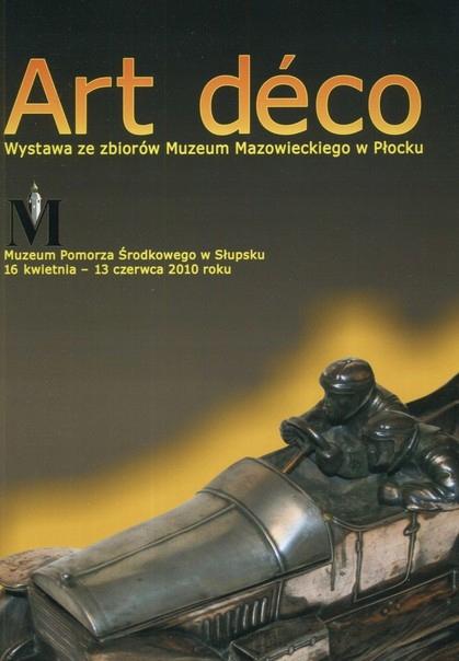 Art Deco - Wystawa ze zbiorów Muzeum Mazowieckiego