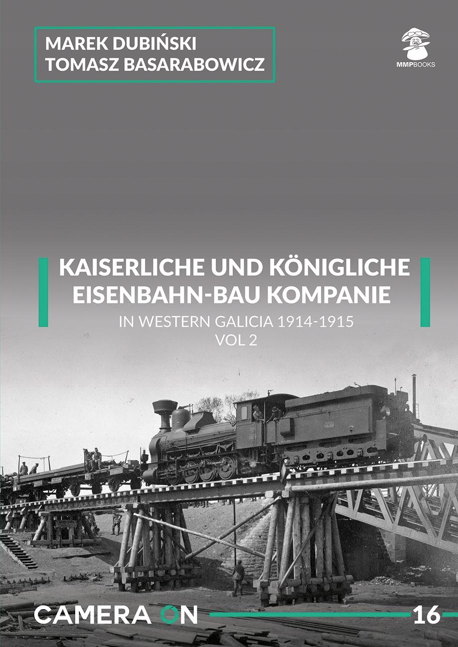 K.U.K. Eisenbahn-bau comp. V Galícii 1914-15 časť 2