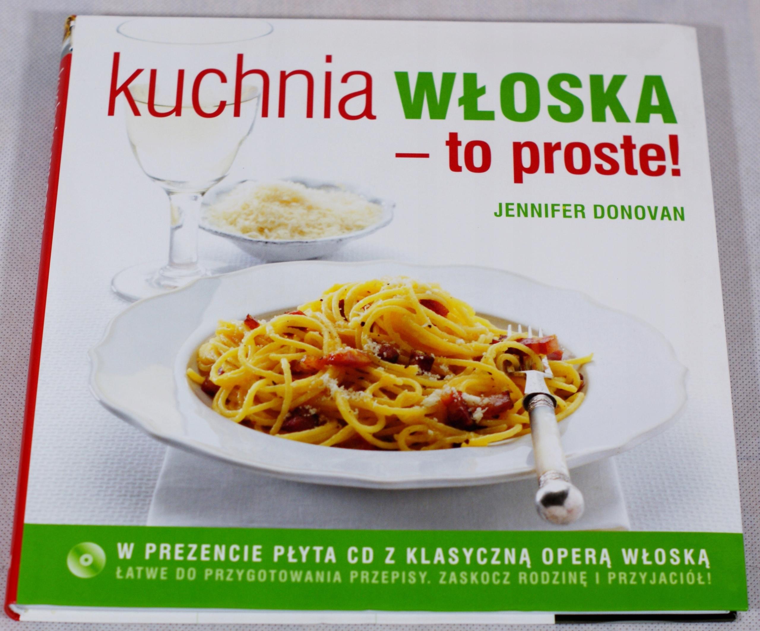Kuchnia Włoska To Proste Plus Cd Z Muzyką Włoską