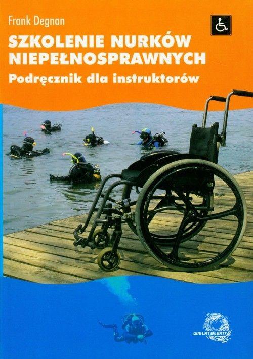 Szkolenie nurków niepełnosprawnych [Degnan Frank]