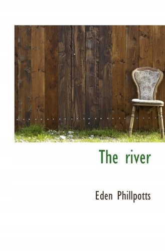Eden Phillpotts - The river