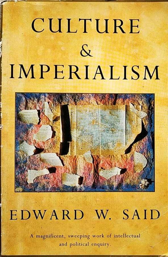 EDWARD W. SAID - CULTURE & IMPERIALISM