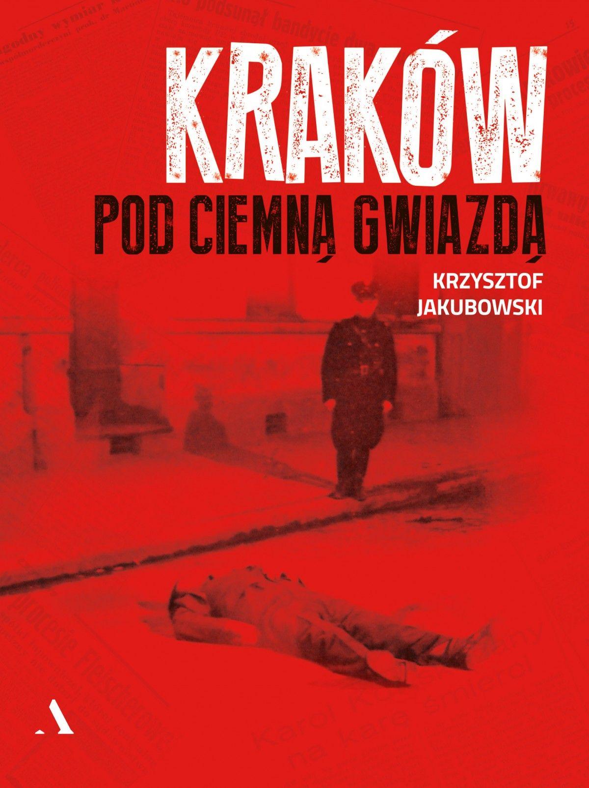 Kraków pod ciemną gwiazdą /Krzysztof Jakubowski