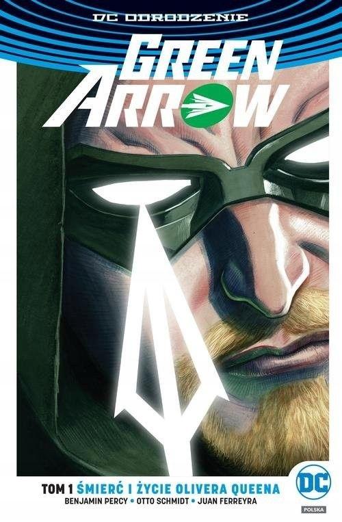 Green Arrow Tom 1 Śmierć i życie Olivera Queena [P