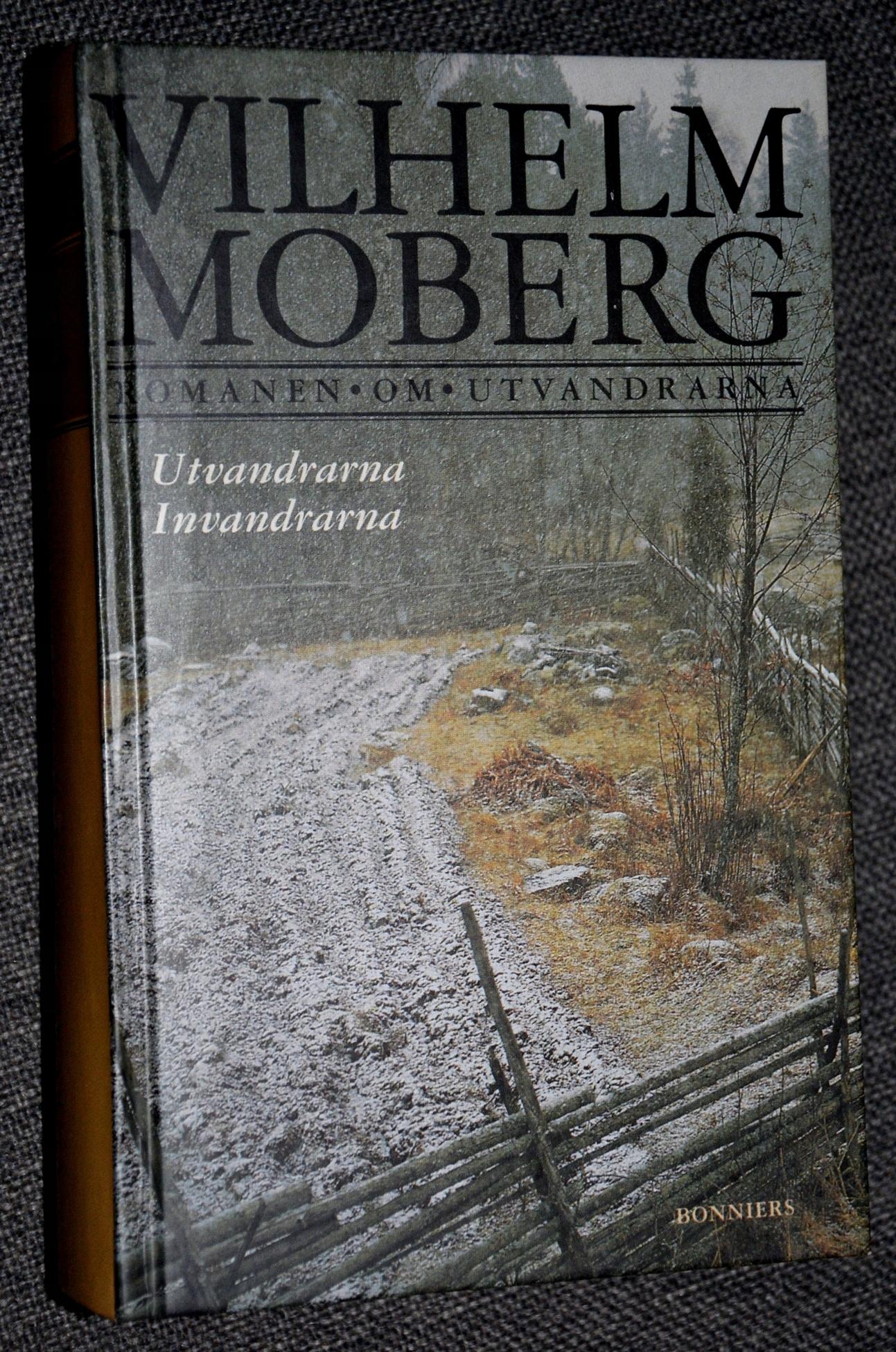 Vilhelm Moberg/UTVANDRARNA;INVANDRARNA