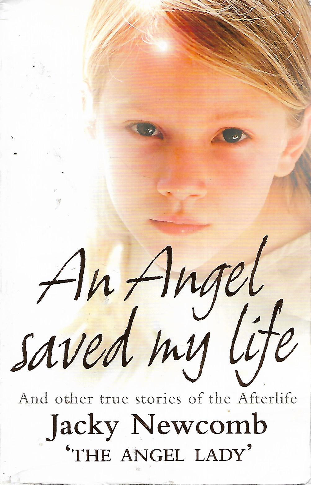 ! AN ANGEL SAVED MY LIFE Newcomb