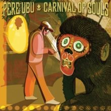 Pere Ubu - Carnival of Souls (Bonus Tracks Edition