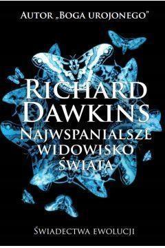 NAJWSPANIALSZE WIDOWISKO ŚWIATA, RICHARD DAWKINS