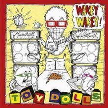 """The Toy Dolls - Wakey Wakey! Vinyl / 12"""" Albu"""