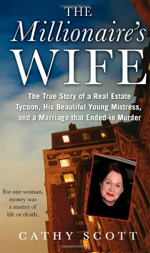 Cathy Scott - The Millionaire's Wife: The True Sto