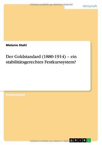 Melanie Stahl - Der Goldstandard (1880-1914) - ein