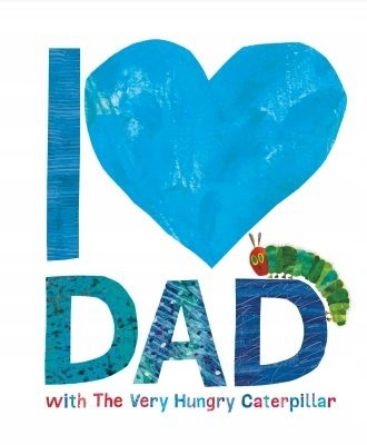 I Love Dad With The Very Hungry Caterpillar, Eric