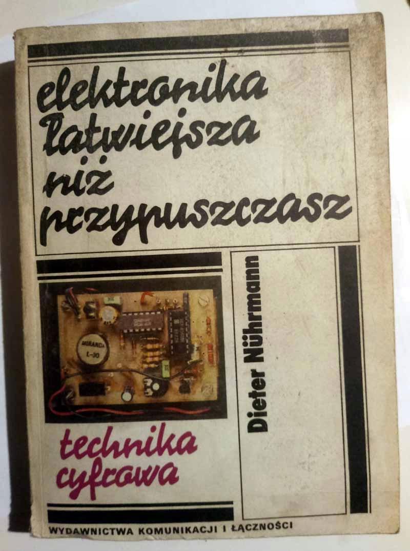 Elektronika łatwiejsza niż przyp. TECHNIKA CYFROWA