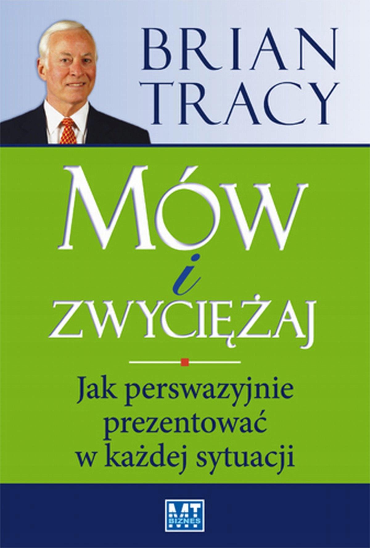 Mów i zwyciężaj Brian Tracy