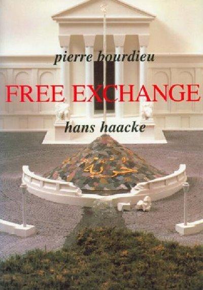 Free Exchange PIERRE BOURDIEU, HANS HAACKE