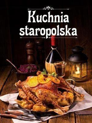 Kuchnia Staropolska Książka Przepisy 7431160828