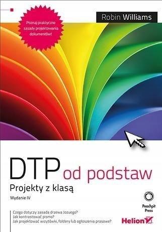 DTP od podstaw. Projekty z klasą. Wydanie IV