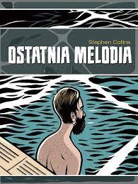 OSTATNIA MELODIA (STEPHEN COLLINS) NOWE WA-A