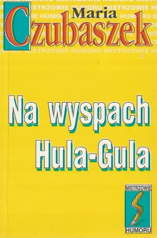 Na wyspach Hula-Gula Maria Czubaszek /SRL