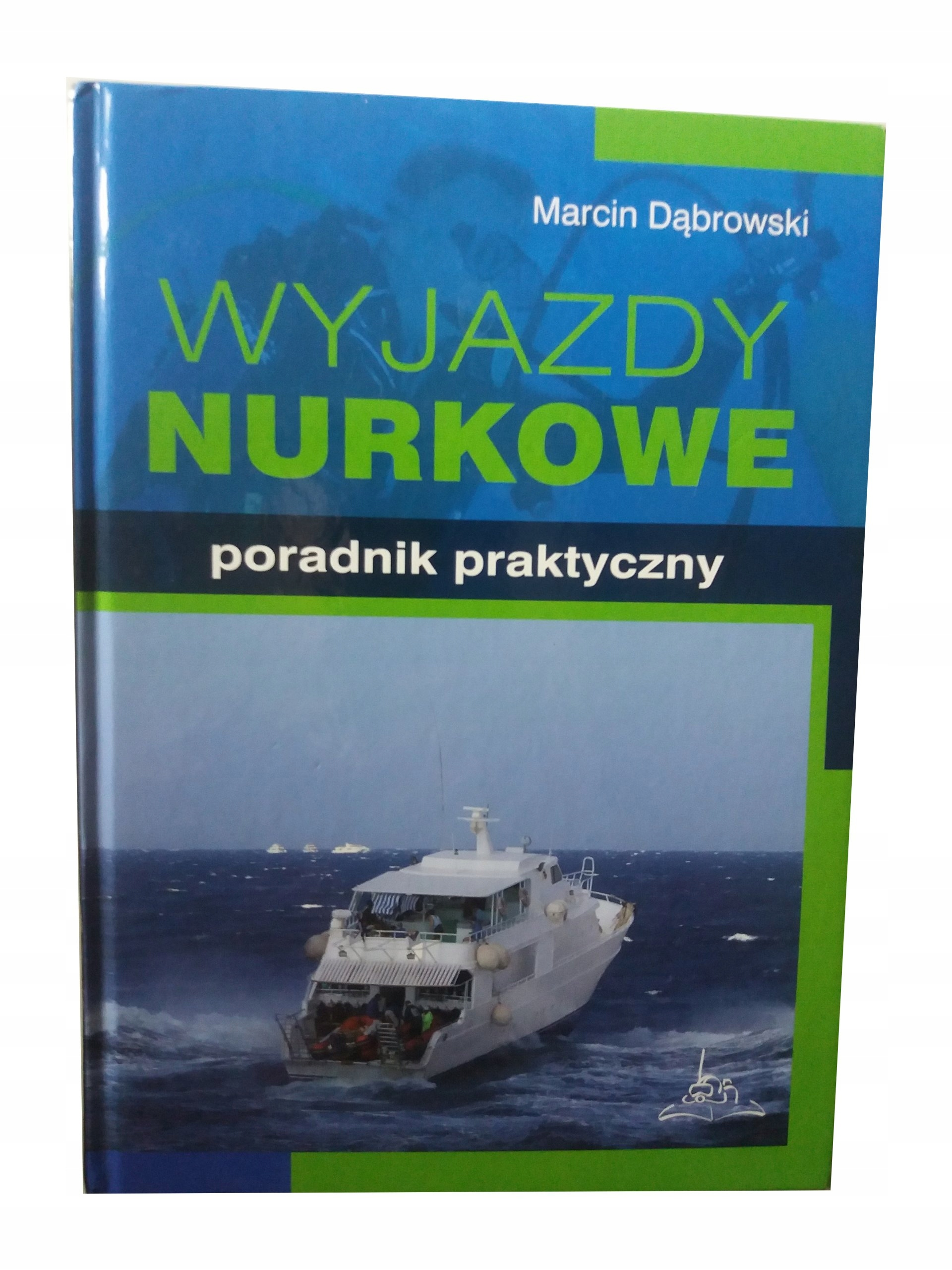 WYJAZDY NURKOWE Poradnik Praktyczny Dąbrowski