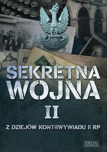 Sekretna wojna II. Z dziejów kontrwywiadu II RP