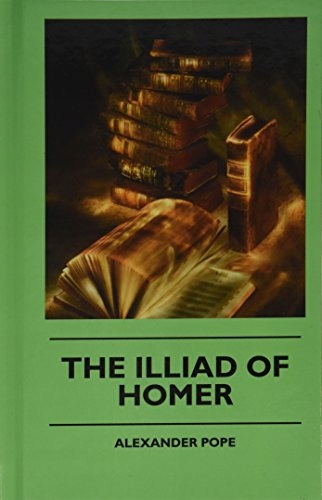 Alexander Pope - The Illiad Of Homer