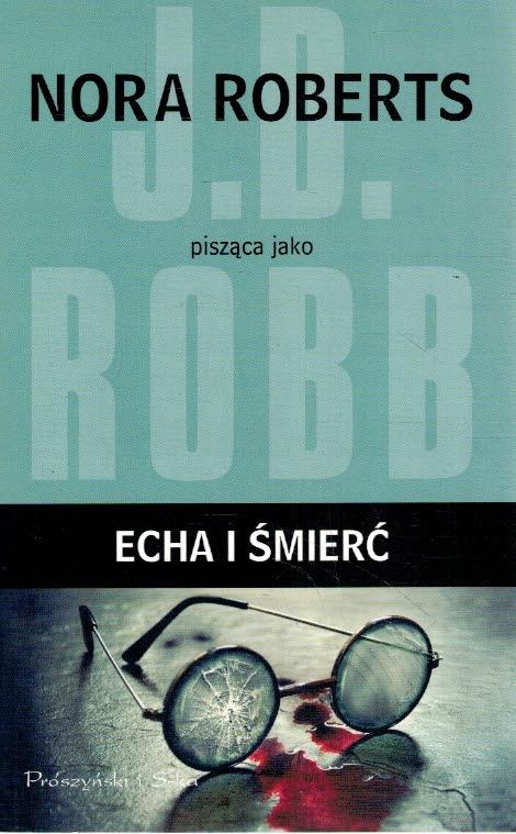 Echa i śmierć Nora Roberts J D Robb