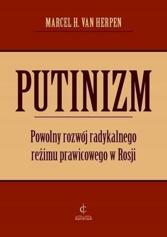 Putinizm. Powolny rozwój radykalnego reżimu... ŁÓD