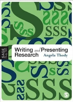 Writing and Presenting Research ANGELA THODY