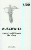 AUSCHWITZ. MEDYCYNA III RZESZY I JEJ OFIARY W.2014