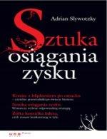 SZTUKA OSIĄGANIA ZYSKU - Adrian J. Slywotzky