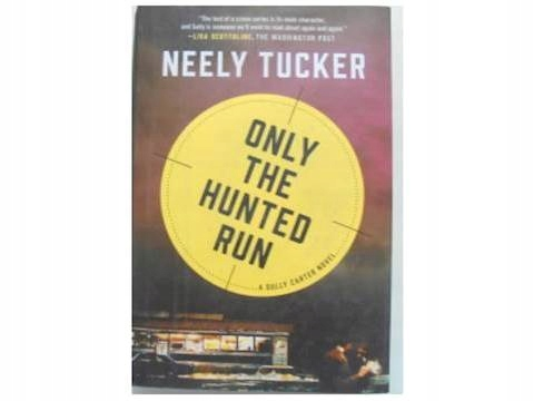 Only the hunted run - Neely Tucker