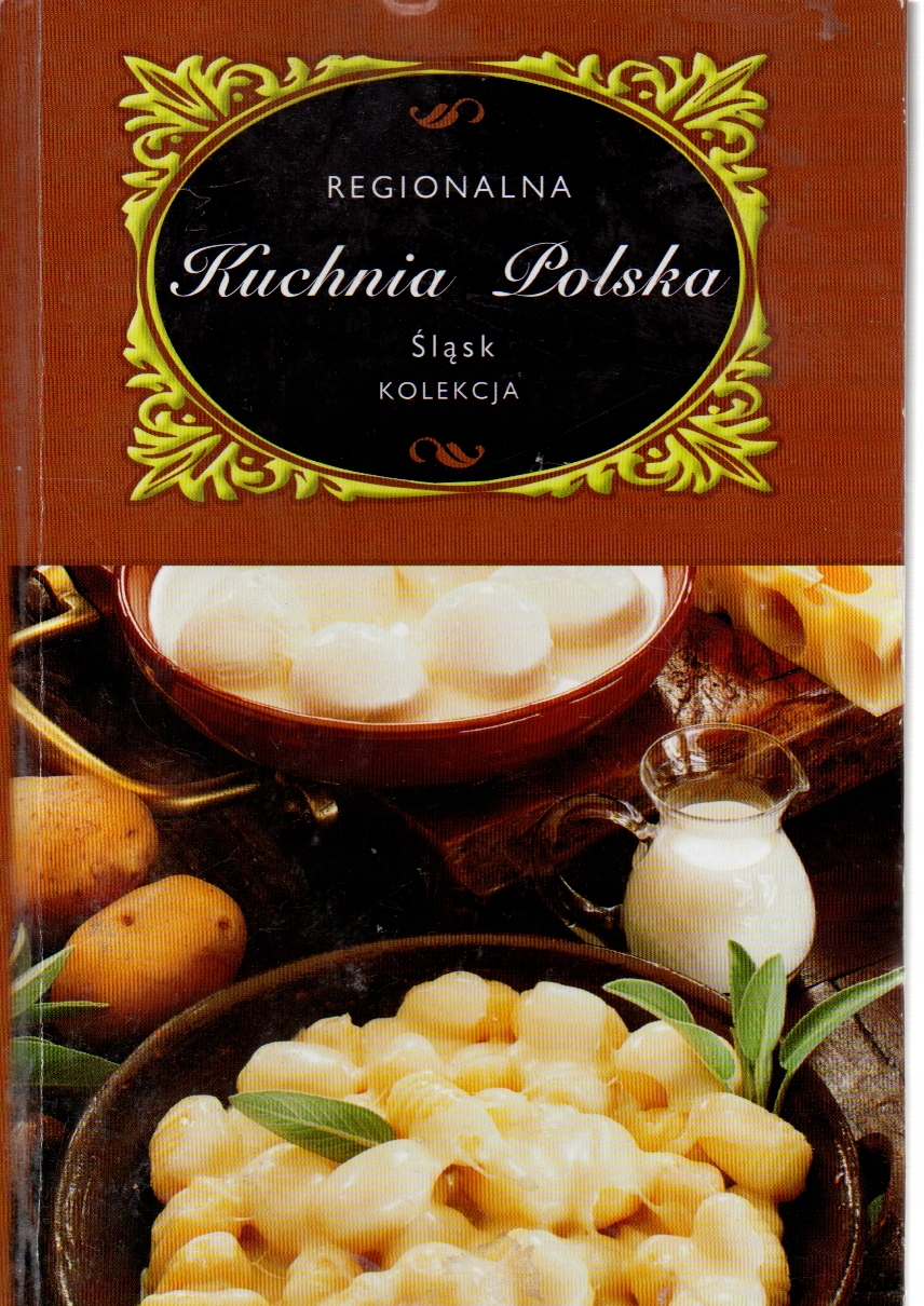 Regionalna Kuchnia Polska śląsk Marta Orłowska 7254759862